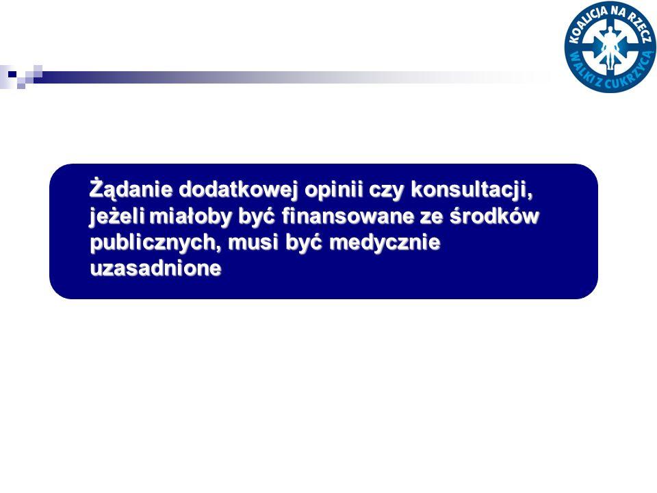 Żądanie dodatkowej opinii czy konsultacji, jeżeli miałoby być finansowane ze środków publicznych, musi być medycznie uzasadnione