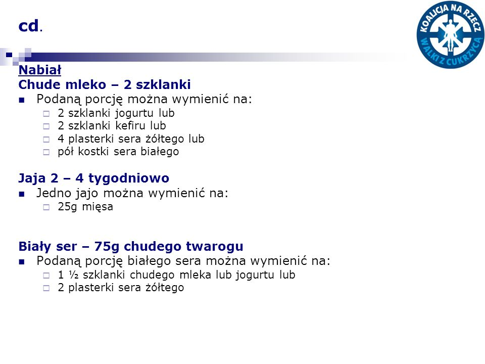 cd. Nabiał Chude mleko – 2 szklanki Podaną porcję można wymienić na: