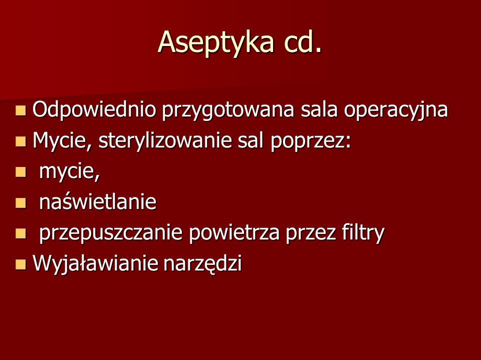 Aseptyka cd. Odpowiednio przygotowana sala operacyjna