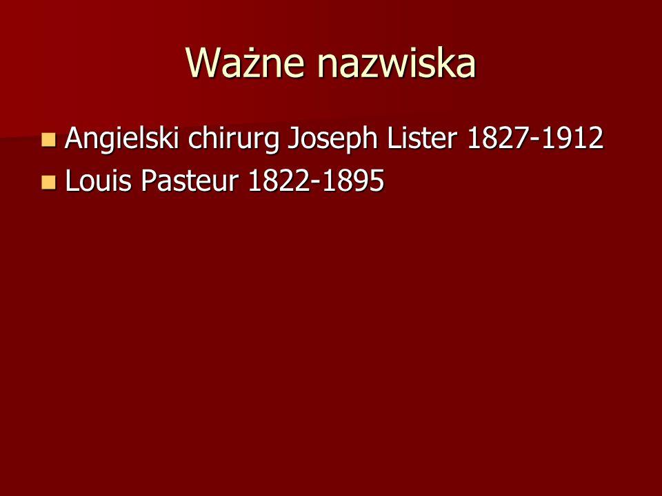 Ważne nazwiska Angielski chirurg Joseph Lister 1827-1912