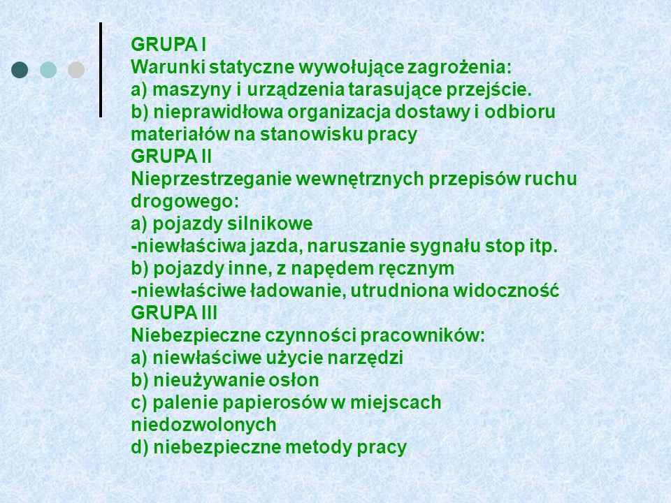 GRUPA I Warunki statyczne wywołujące zagrożenia: a) maszyny i urządzenia tarasujące przejście.