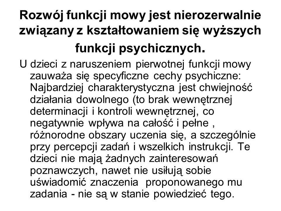 Rozwój funkcji mowy jest nierozerwalnie związany z kształtowaniem się wyższych funkcji psychicznych.