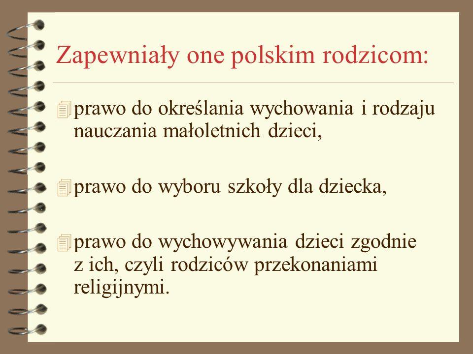 Zapewniały one polskim rodzicom: