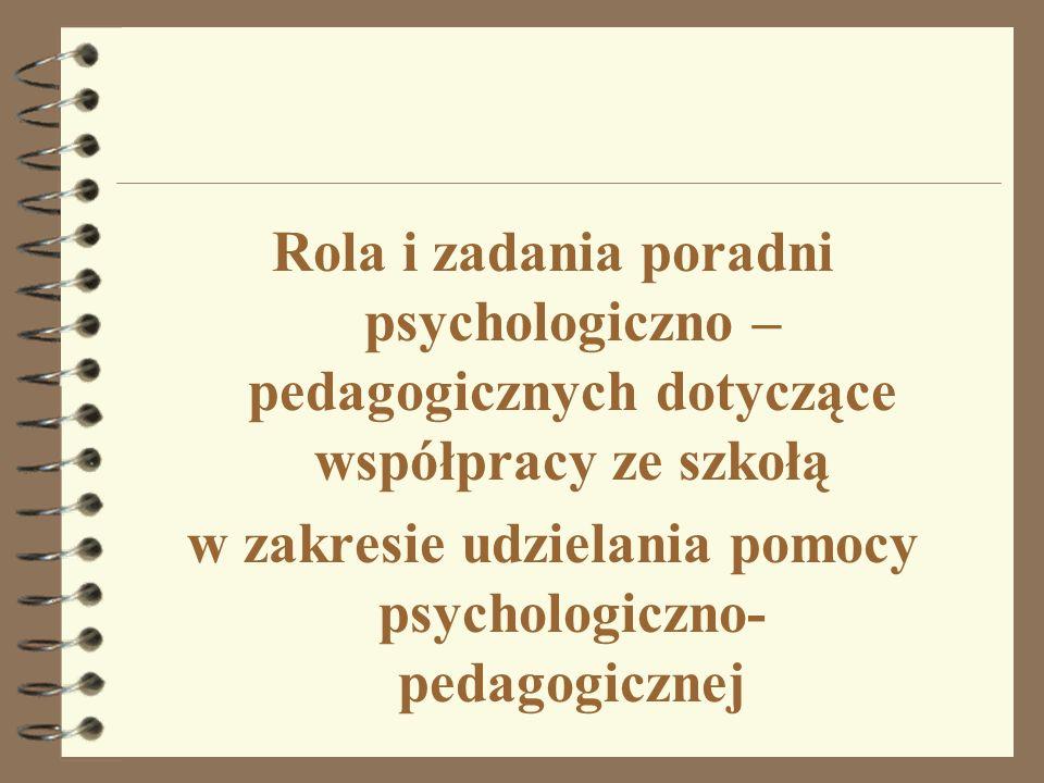 w zakresie udzielania pomocy psychologiczno-pedagogicznej