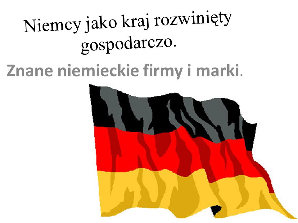 Niemcy jako kraj rozwinięty gospodarczo.