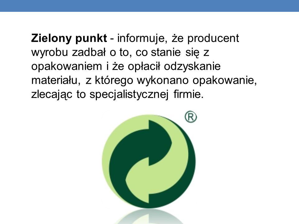 Zielony punkt - informuje, że producent wyrobu zadbał o to, co stanie się z opakowaniem i że opłacił odzyskanie materiału, z którego wykonano opakowanie, zlecając to specjalistycznej firmie.