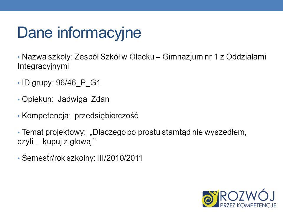 Dane informacyjne Nazwa szkoły: Zespół Szkół w Olecku – Gimnazjum nr 1 z Oddziałami Integracyjnymi.