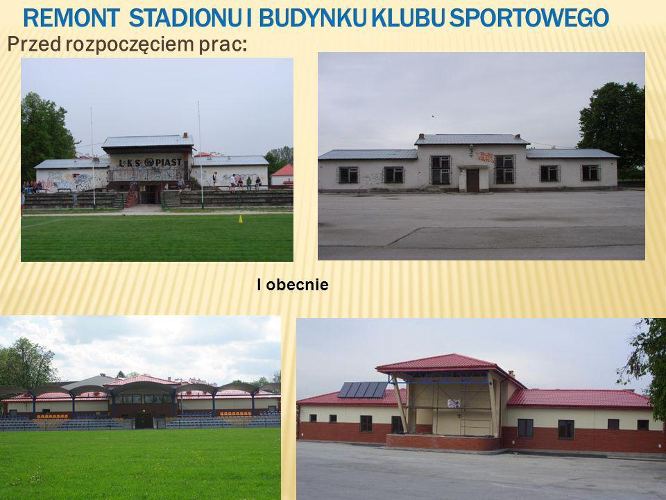 Remont Stadionu i Budynku Klubu Sportowego