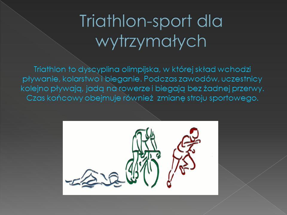 Triathlon-sport dla wytrzymałych