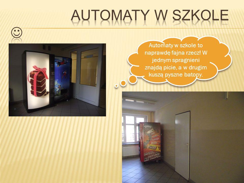 Automaty w szkole  Automaty w szkole to naprawdę fajna rzecz.