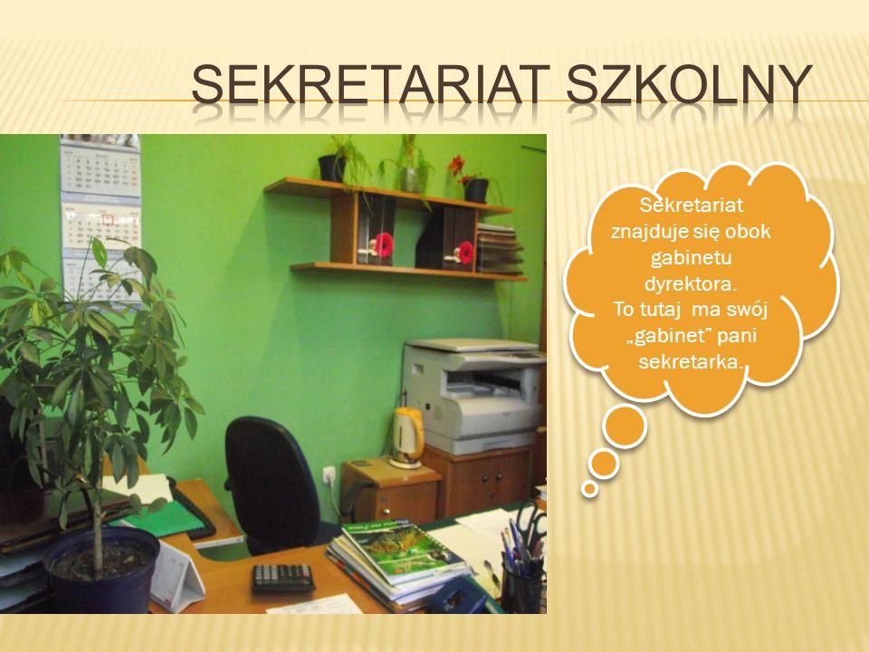 Sekretariat szkolny Sekretariat znajduje się obok gabinetu dyrektora.