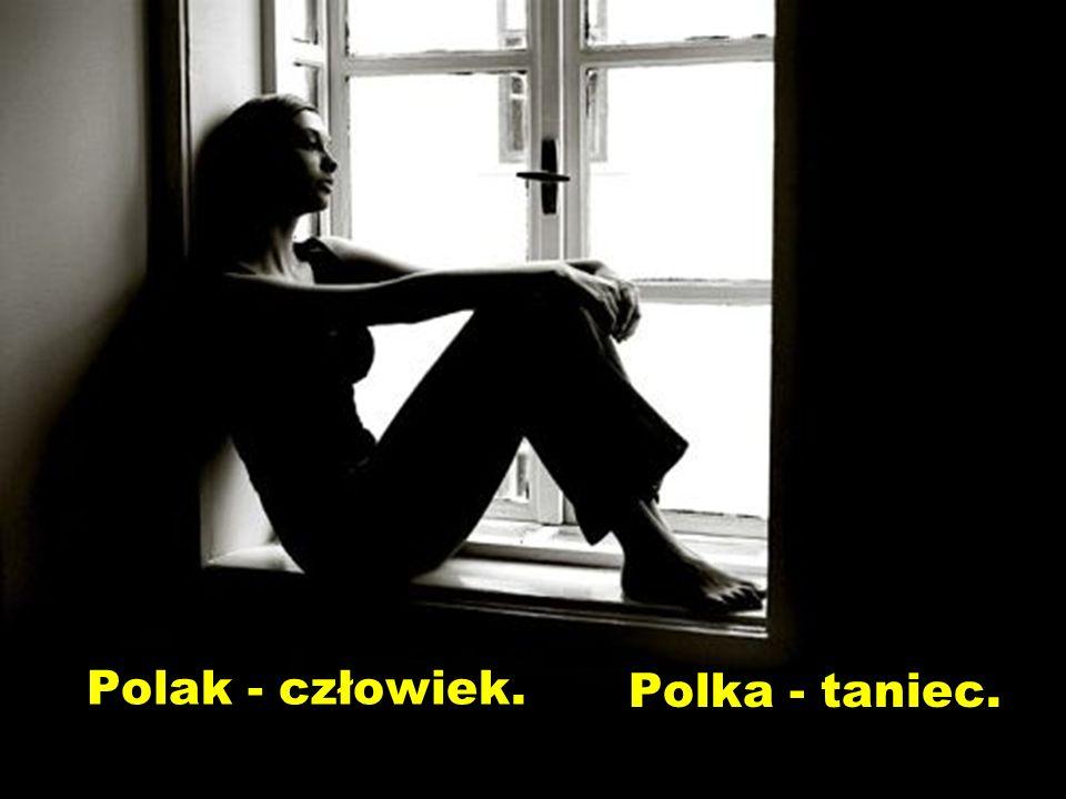 Polak - człowiek. Polka - taniec.