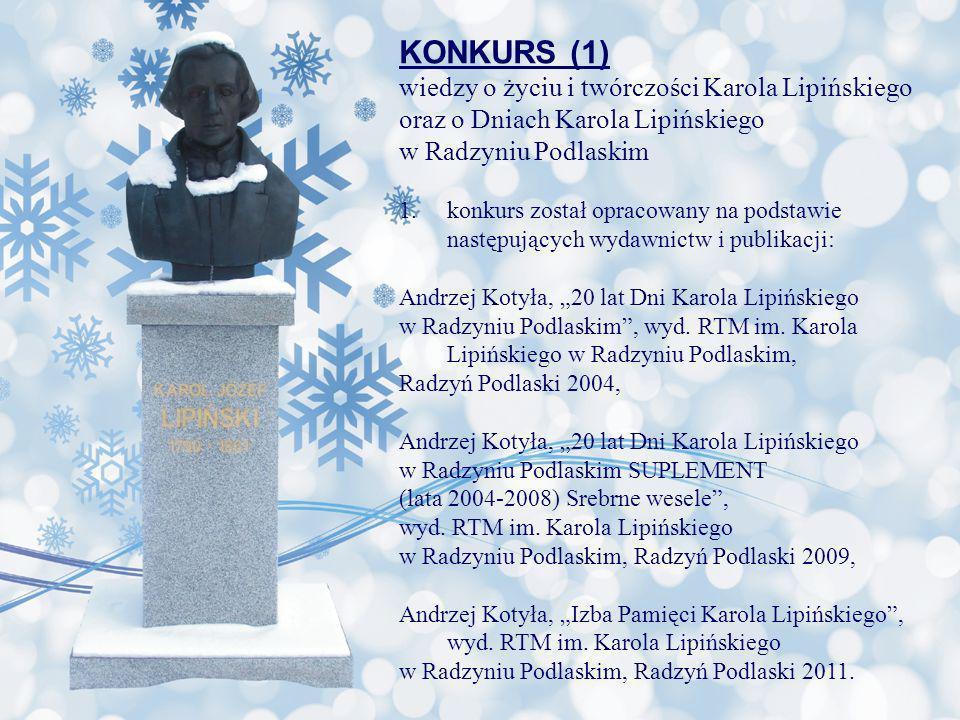 KONKURS (1) wiedzy o życiu i twórczości Karola Lipińskiego