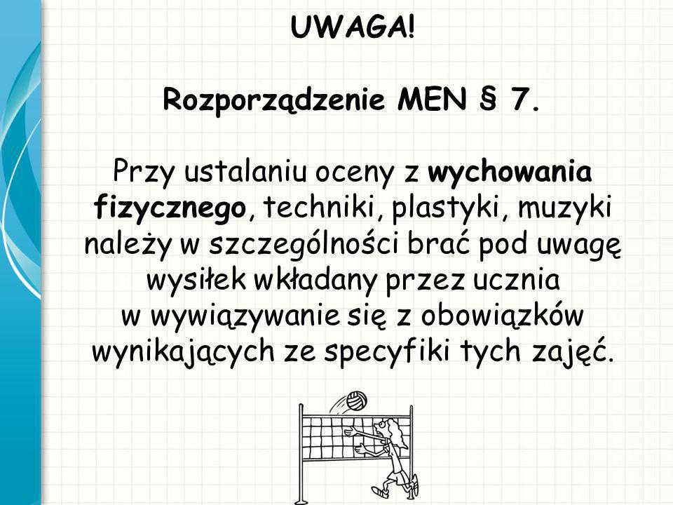 UWAGA. Rozporządzenie MEN § 7
