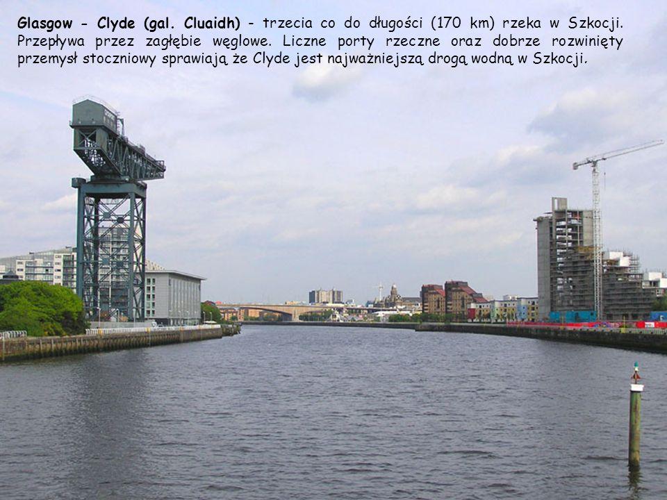 Glasgow - Clyde (gal.Cluaidh) - trzecia co do długości (170 km) rzeka w Szkocji.