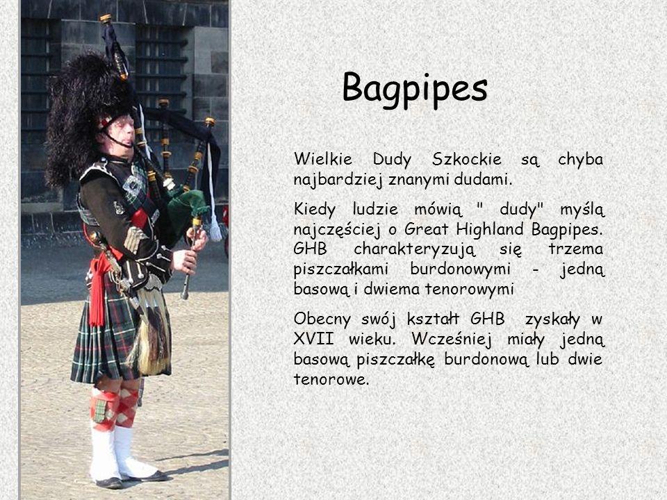 Bagpipes Wielkie Dudy Szkockie są chyba najbardziej znanymi dudami.