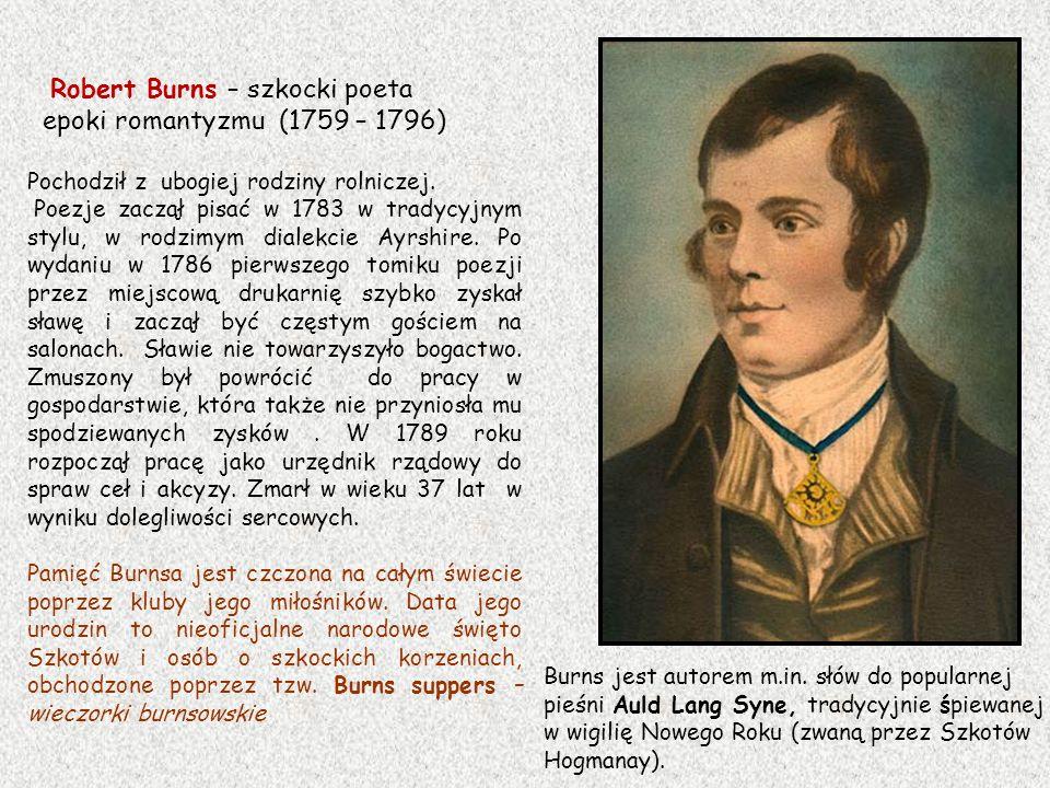 Robert Burns – szkocki poeta epoki romantyzmu (1759 – 1796)