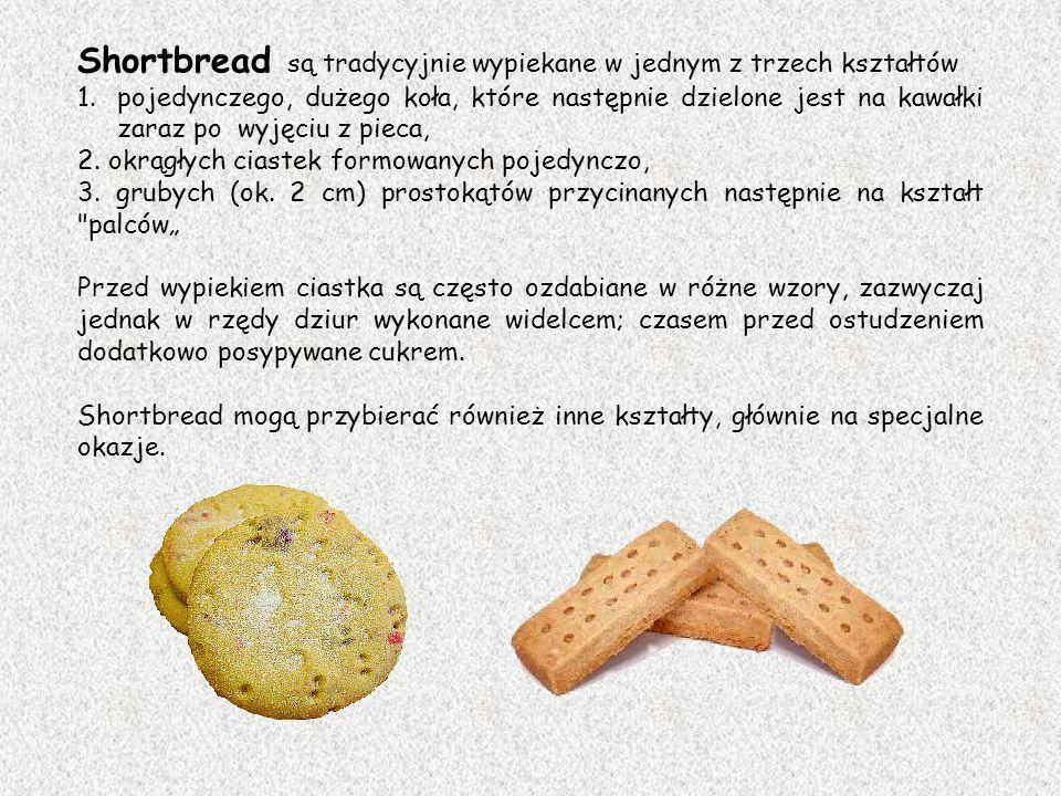 Shortbread są tradycyjnie wypiekane w jednym z trzech kształtów