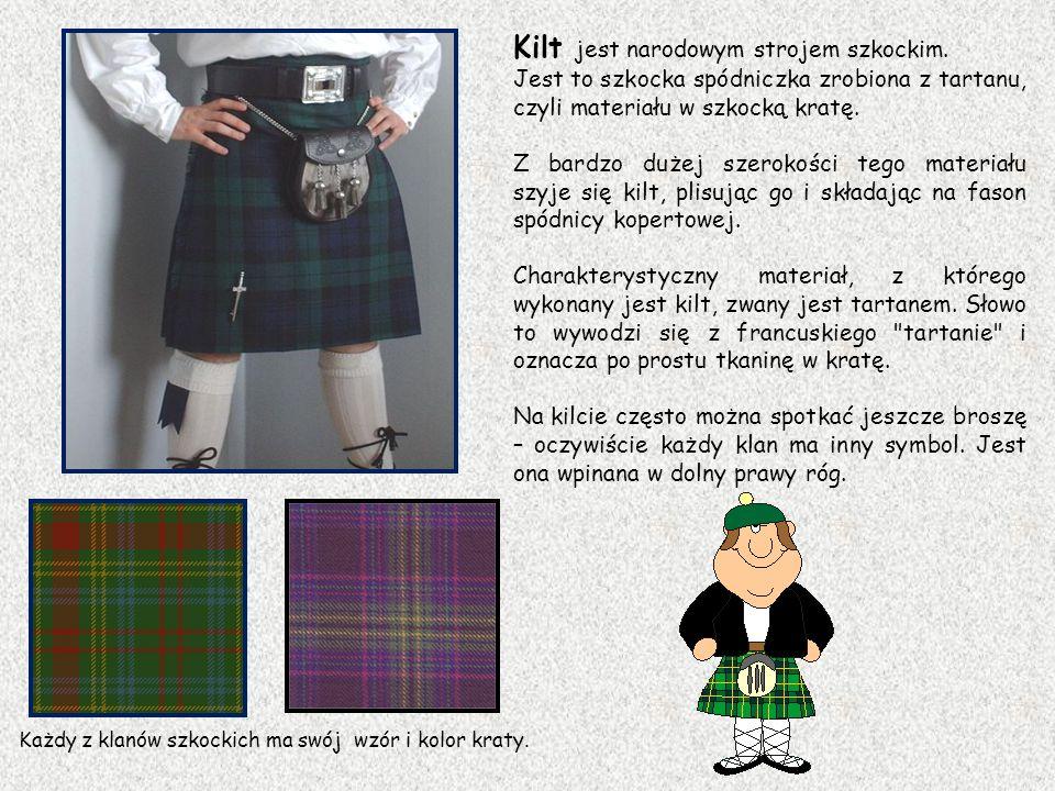 Kilt jest narodowym strojem szkockim.