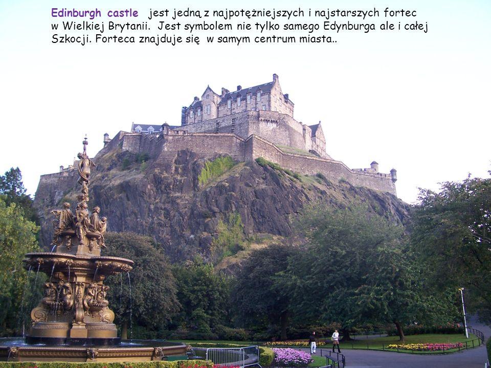 Edinburgh castle jest jedną z najpotężniejszych i najstarszych fortec