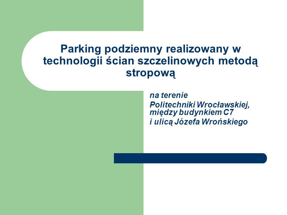 Parking podziemny realizowany w technologii ścian szczelinowych metodą stropową