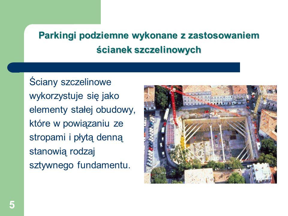 Parkingi podziemne wykonane z zastosowaniem ścianek szczelinowych