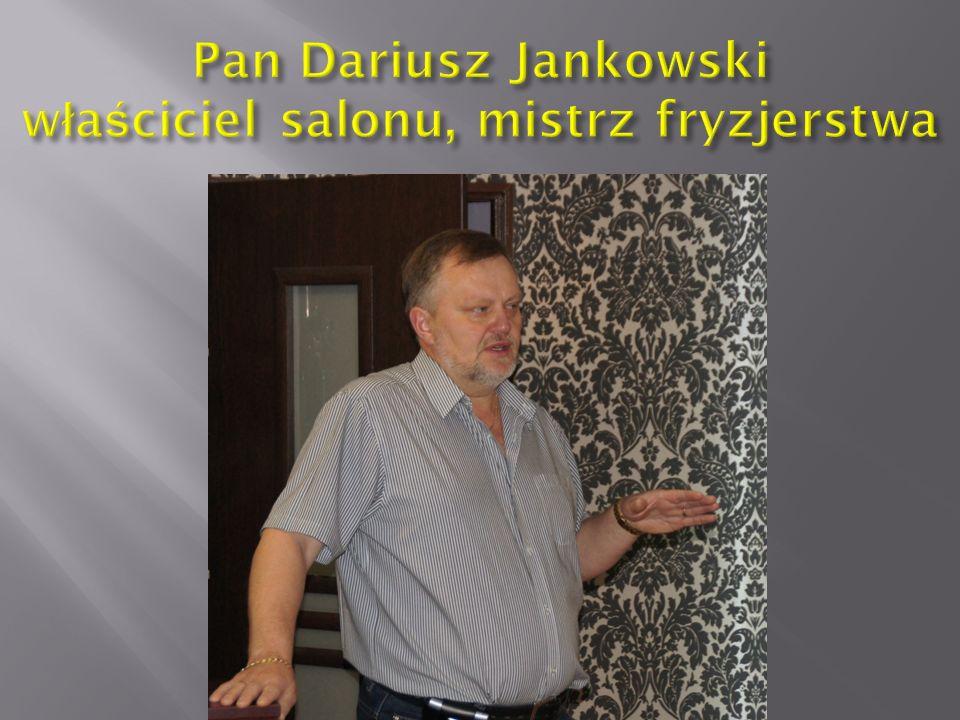 Pan Dariusz Jankowski właściciel salonu, mistrz fryzjerstwa