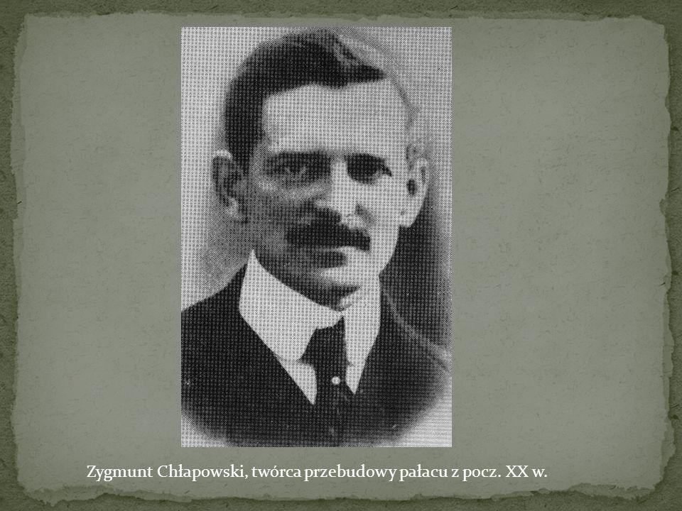 Zygmunt Chłapowski, twórca przebudowy pałacu z pocz. XX w.