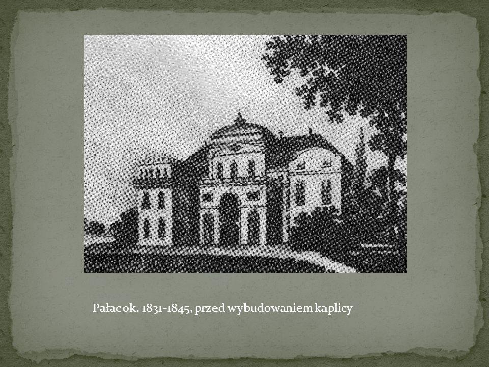 Pałac ok. 1831-1845, przed wybudowaniem kaplicy