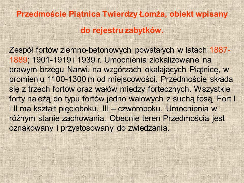 Przedmoście Piątnica Twierdzy Łomża, obiekt wpisany do rejestru zabytków.