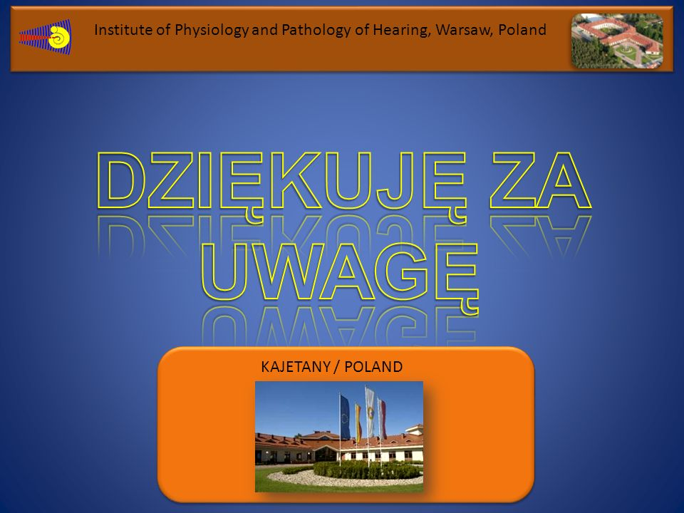 Institute of Physiology and Pathology of Hearing, Warsaw, Poland