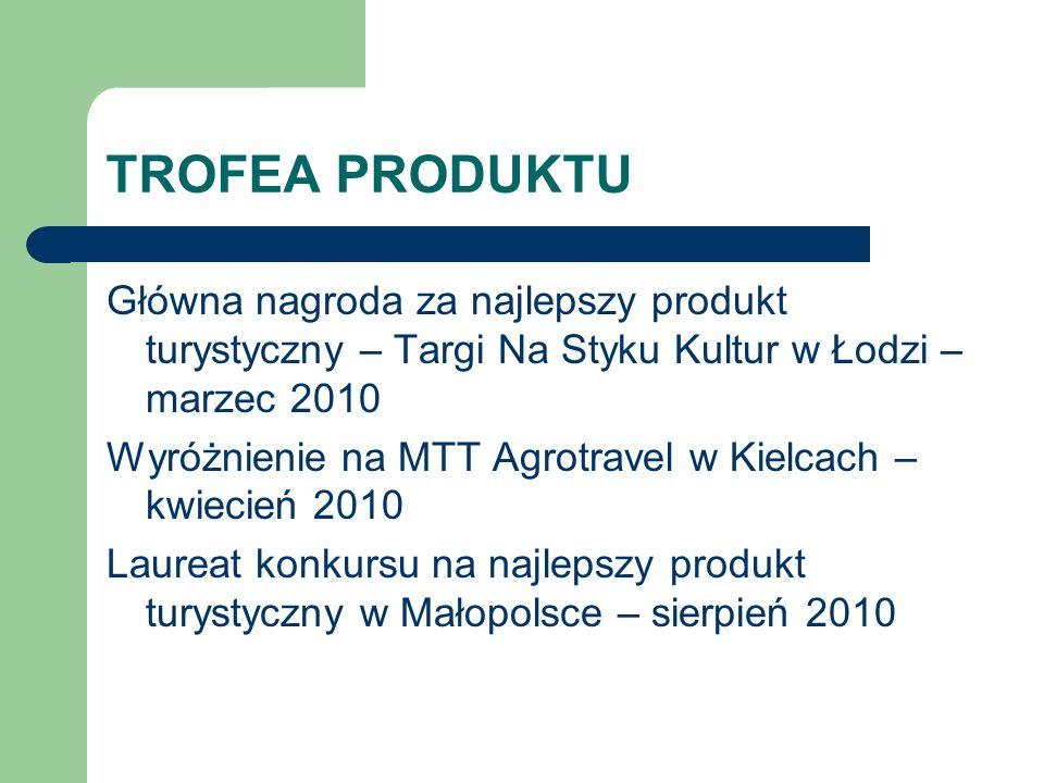 TROFEA PRODUKTU Główna nagroda za najlepszy produkt turystyczny – Targi Na Styku Kultur w Łodzi – marzec 2010.