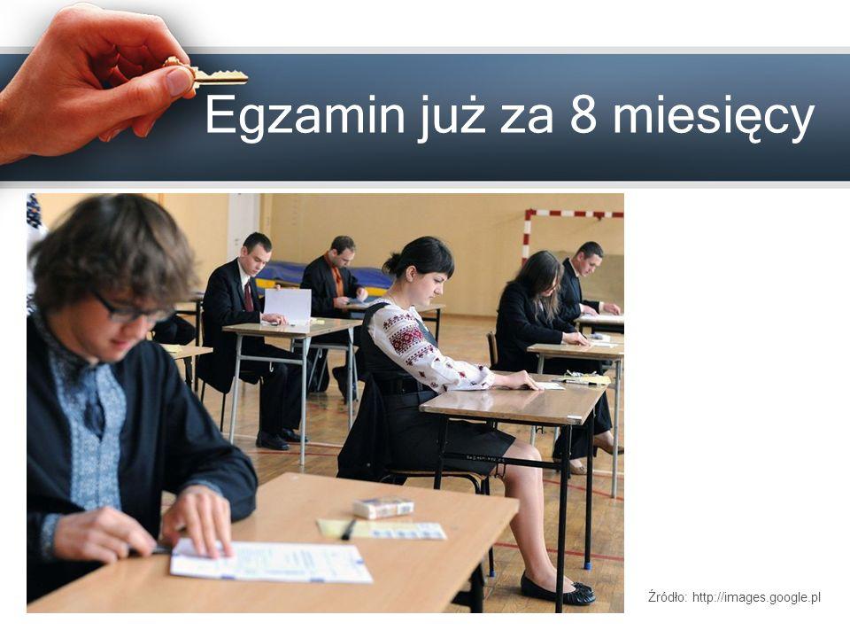 Egzamin już za 8 miesięcy