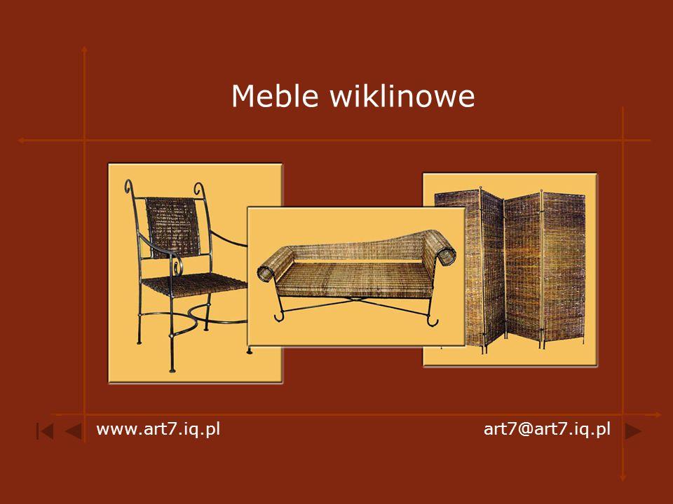 Meble wiklinowe www.art7.iq.pl art7@art7.iq.pl