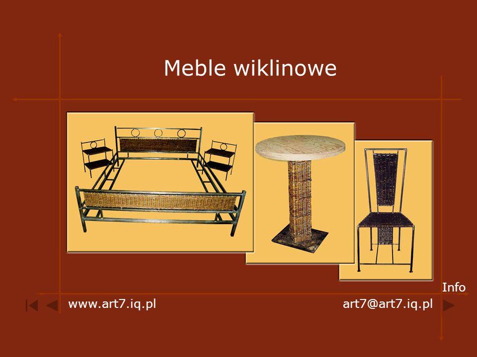 Meble wiklinowe Info www.art7.iq.pl art7@art7.iq.pl