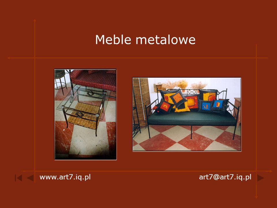 Meble metalowe www.art7.iq.pl art7@art7.iq.pl