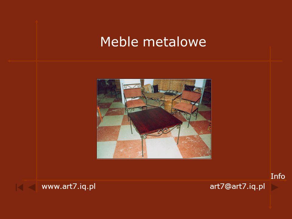 Meble metalowe Info www.art7.iq.pl art7@art7.iq.pl