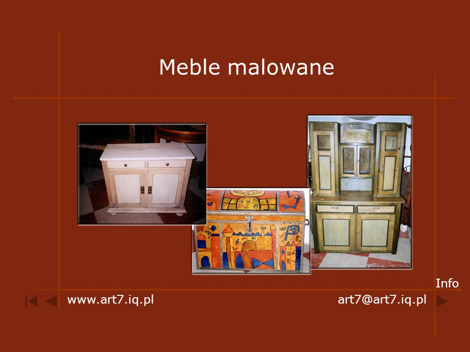 Meble malowane Info www.art7.iq.pl art7@art7.iq.pl