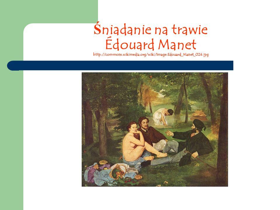 Śniadanie na trawie Édouard Manet http://commons. wikimedia