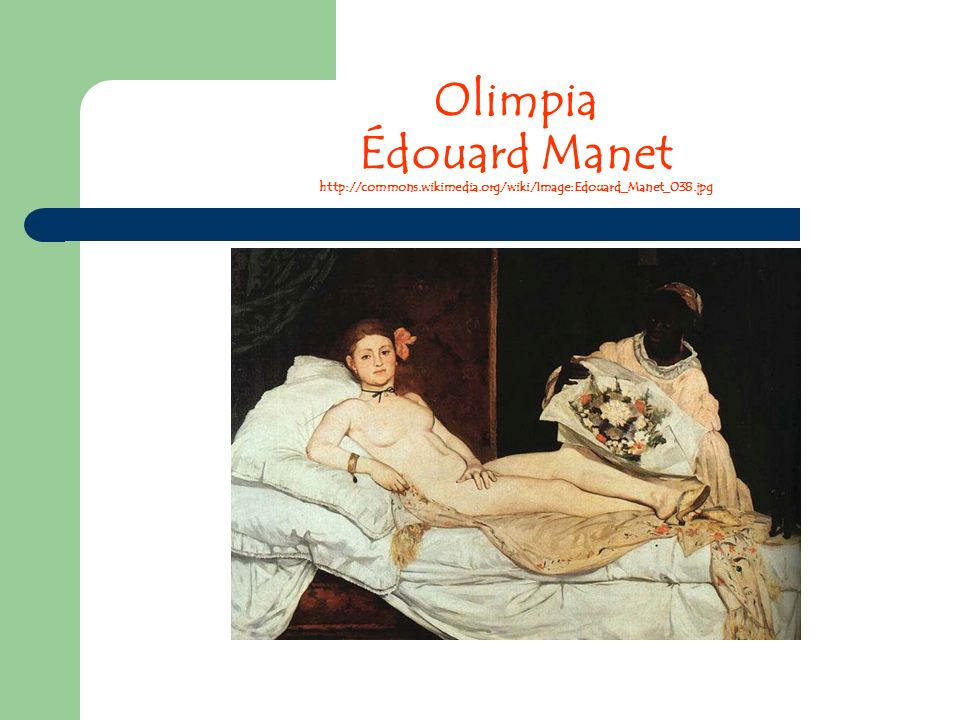 Olimpia Édouard Manet http://commons. wikimedia