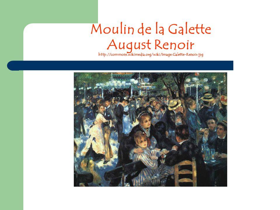 Moulin de la Galette August Renoir http://commons. wikimedia