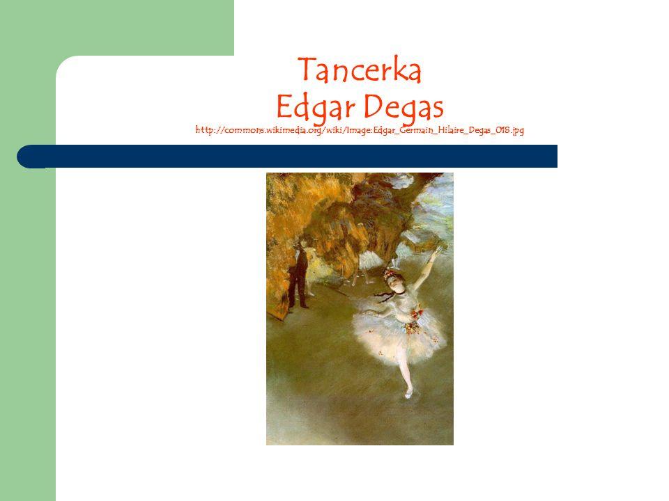 Tancerka Edgar Degas http://commons. wikimedia