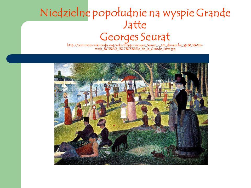 Niedzielne popołudnie na wyspie Grande Jatte Georges Seurat http://commons.wikimedia.org/wiki/Image:Georges_Seurat_-_Un_dimanche_apr%C3%A8s-midi_%C3%A0_l%27%C3%8Ele_de_la_Grande_Jatte.jpg