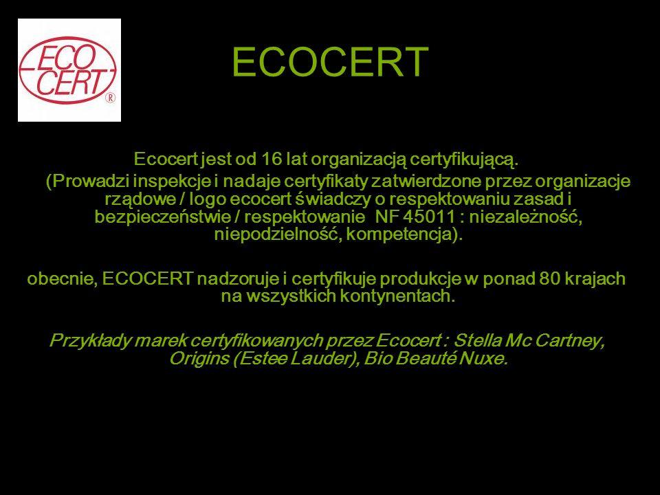 Ecocert jest od 16 lat organizacją certyfikującą.