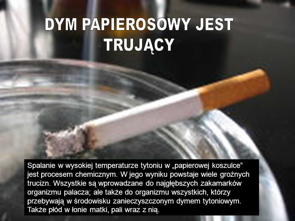 Dym tytoniowy jest trujący
