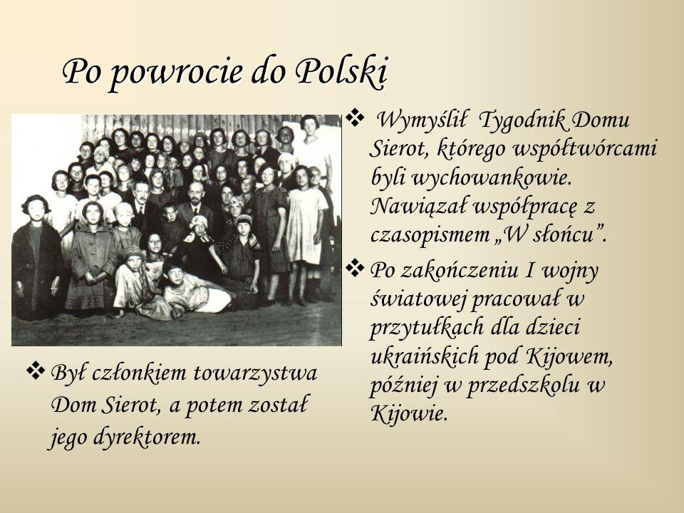 """Po powrocie do Polski Wymyślił Tygodnik Domu Sierot, którego współtwórcami byli wychowankowie. Nawiązał współpracę z czasopismem """"W słońcu ."""