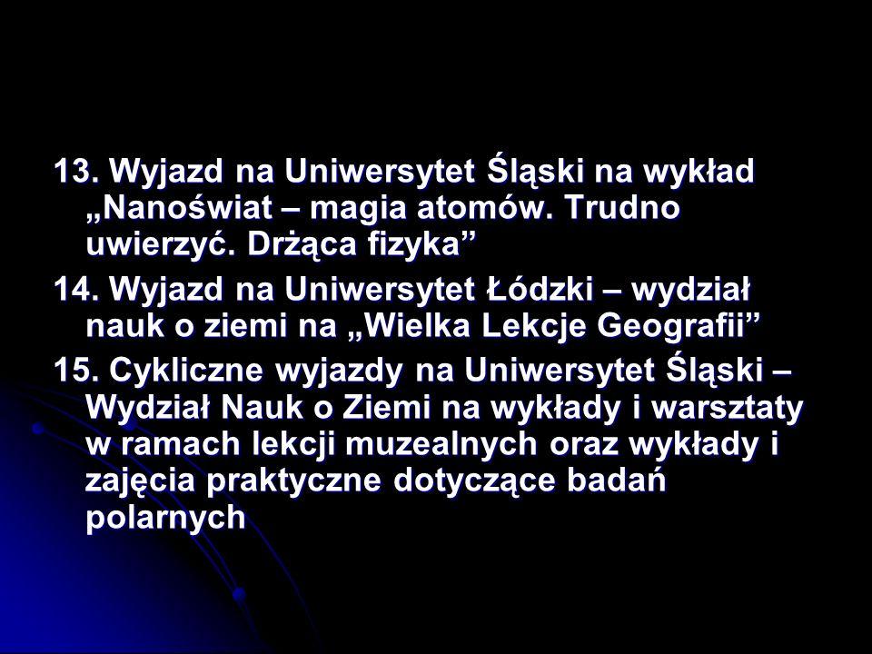 """13. Wyjazd na Uniwersytet Śląski na wykład """"Nanoświat – magia atomów"""