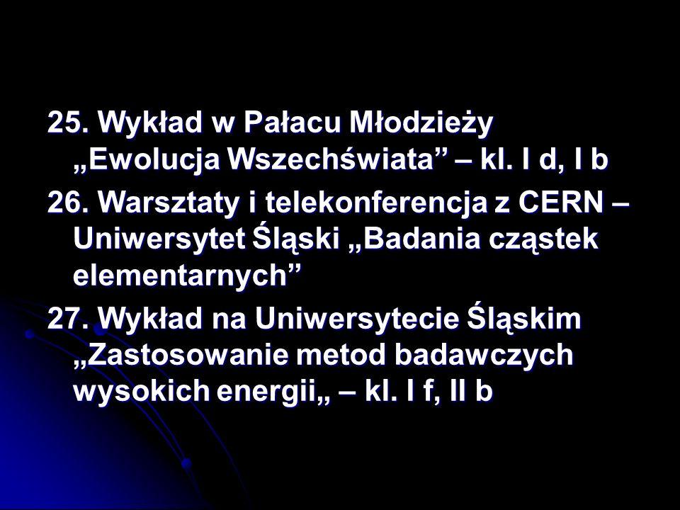 """25. Wykład w Pałacu Młodzieży """"Ewolucja Wszechświata – kl. I d, I b"""