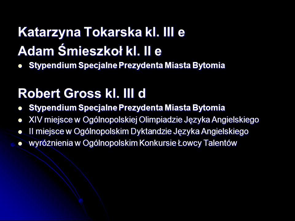 Katarzyna Tokarska kl. III e Adam Śmieszkoł kl. II e