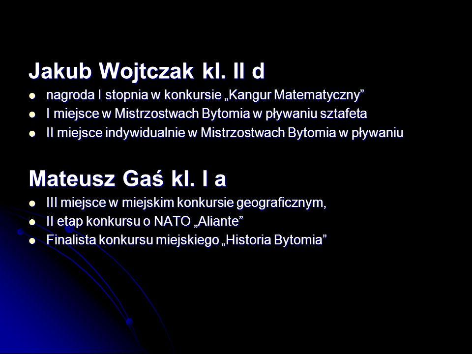 Jakub Wojtczak kl. II d Mateusz Gaś kl. I a